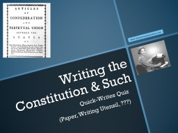 Writing the Constitution & Such PowerPoint PPT Presentation