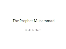 The Prophet Muhammad PowerPoint PPT Presentation