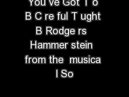 You ve Got T o B C re ful T ught B Rodge rs  Hammer stein  from the  musica l So