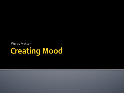Creating Mood PowerPoint PPT Presentation