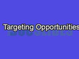 + Targeting Opportunities PowerPoint PPT Presentation