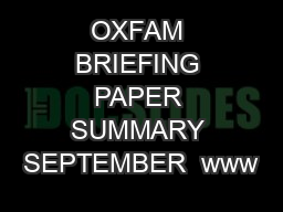 OXFAM BRIEFING PAPER SUMMARY SEPTEMBER  www PDF document - DocSlides