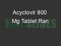 Acyclovir 800 Mg Tablet Ran
