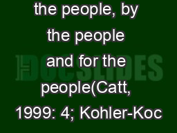 the people, by the people and for the people(Catt, 1999: 4; Kohler-Koc PowerPoint PPT Presentation