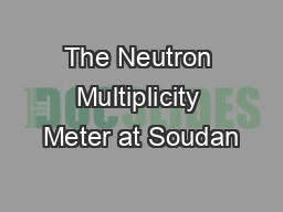 The Neutron Multiplicity Meter at Soudan PowerPoint PPT Presentation
