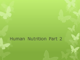 Human Nutrition Part 2 PowerPoint PPT Presentation