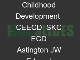 Encyclopedia on Early Childhood Development  CEECD  SKC ECD Astington JW Edward