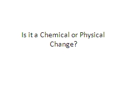 Is it a Chemical or Physical Change?