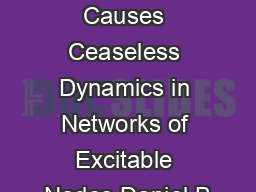 Inhibition Causes Ceaseless Dynamics in Networks of Excitable Nodes Daniel B PowerPoint PPT Presentation