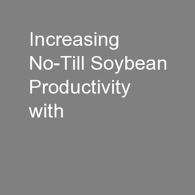 Increasing No-Till Soybean Productivity with