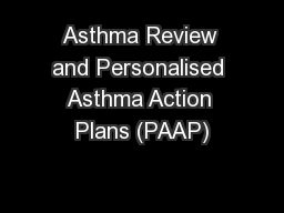 Asthma Review and Personalised Asthma Action Plans (PAAP)