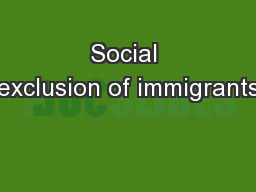 Social exclusion of immigrants