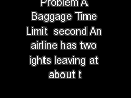 Problem A Baggage Time Limit  second An airline has two ights leaving at about t