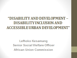 """ DISABILITY AND DEVELOPMENT – DISABILITY INCLUSION AND"