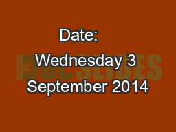 Date:    Wednesday 3 September 2014