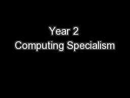 Year 2 Computing Specialism PowerPoint PPT Presentation