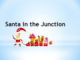 Santa in the Junction