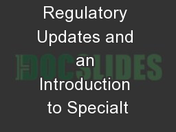 Pharmacy Regulatory Updates and an Introduction to Specialt