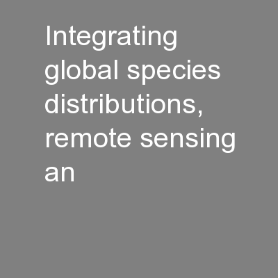 Integrating global species distributions, remote sensing an