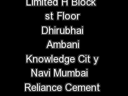 Registered Office Reliance Cement Company Private Limited H Block  st Floor Dhirubhai Ambani Knowledge Cit y Navi Mumbai   Reliance Cement Company Private Limited Dhirubhai Ambani Knowledge City Tel
