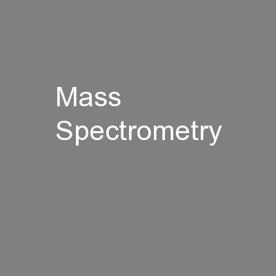 Mass Spectrometry PowerPoint PPT Presentation
