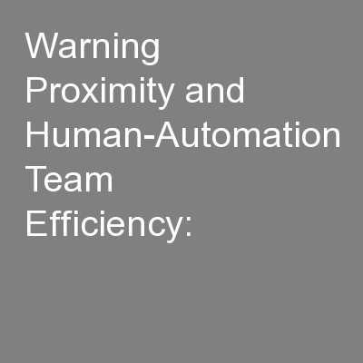 Warning Proximity and Human-Automation Team Efficiency: