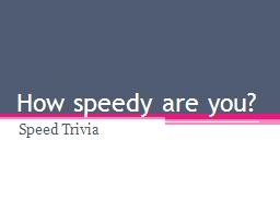 How speedy are you?