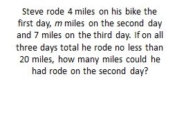 Steve rode 4 miles on his bike the first day,