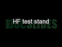 HF test stand PowerPoint PPT Presentation