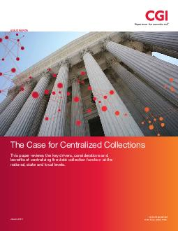 Experience the commitment ISSUE PAPER The case for centralized collections This paper reviews the key drivers considerations and benets of centralizing the debt collection function at the national st