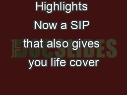 Highlights Now a SIP that also gives you life cover