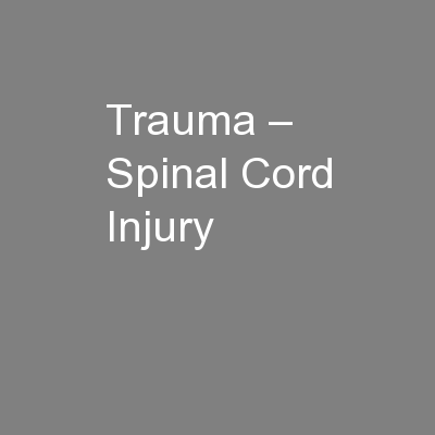 Trauma – Spinal Cord Injury PowerPoint PPT Presentation