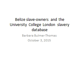 Belize slave-owners and the University College London slave