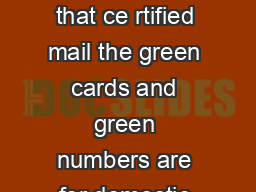 Procedure for Foreign Certified Mail Many customers dont realize that ce rtified mail the green cards and green numbers are for domestic mail only mail wit h destinations in the United States PowerPoint PPT Presentation