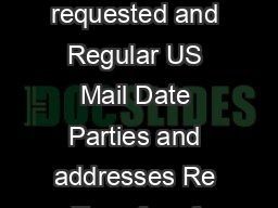 By Certified Mail return receipt requested and Regular US Mail Date Parties and addresses Re Transfer of interest in Medallions No