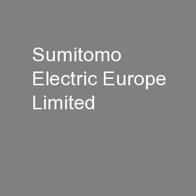 Sumitomo Electric Europe Limited PowerPoint PPT Presentation