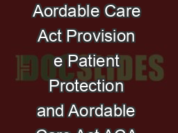 Tobacco Cessation as a Preventive Service New Guidance Claries Aordable Care Act Provision e Patient Protection and Aordable Care Act ACA requires most health insurance plans to cover preventive serv