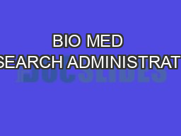 BIO MED RESEARCH ADMINISTRATION