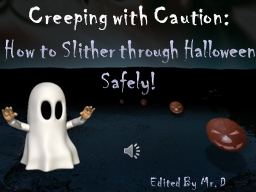 Creeping with Caution: