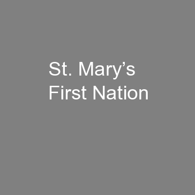 St. Mary's First Nation PowerPoint PPT Presentation