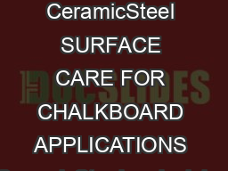PolyVision e  CeramicSteel SURFACE CARE FOR CHALKBOARD APPLICATIONS CeramicSteel  polyvision