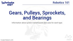Gears, Pulleys, Sprockets, and Bearings