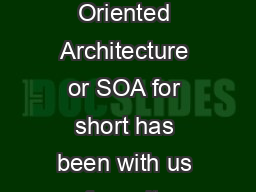 Service Oriented Architecture or SOA for short has been with us for quite PDF document - DocSlides