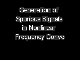 Generation of Spurious Signals in Nonlinear Frequency Conve PowerPoint PPT Presentation
