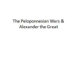The Peloponnesian Wars & Alexander the Great