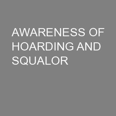 AWARENESS OF HOARDING AND SQUALOR