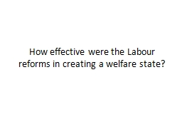 How effective were the Labour reforms in creating a welfare