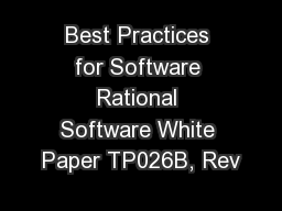 Best Practices for Software Rational Software White Paper TP026B, Rev