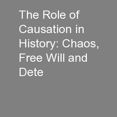 The Role of Causation in History: Chaos, Free Will and Dete