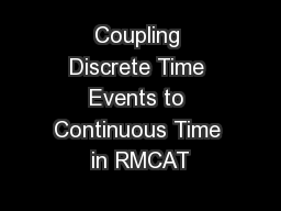 Coupling Discrete Time Events to Continuous Time in RMCAT PowerPoint PPT Presentation